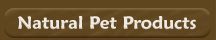 Buy Natural Pet Care Products